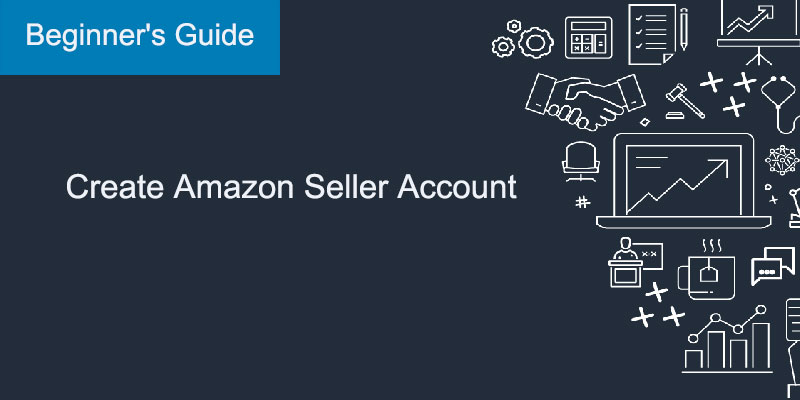 Amazon Beginner Sellers: Choose the right Amazon account