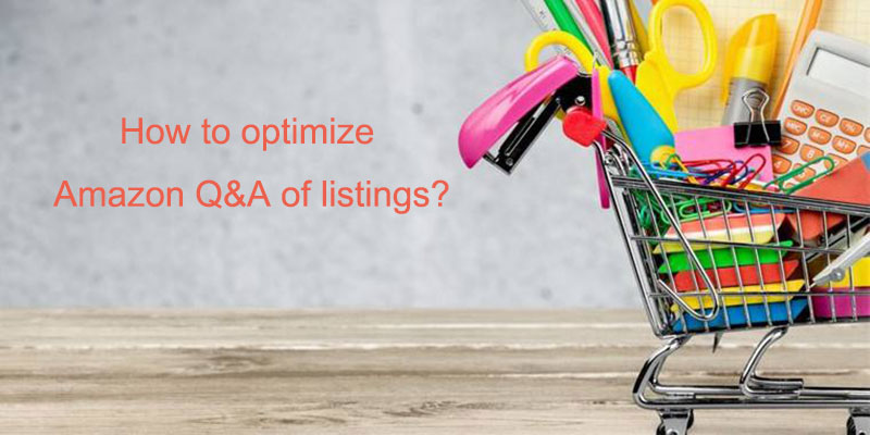 How to optimize the Amazon Q&A of listings?