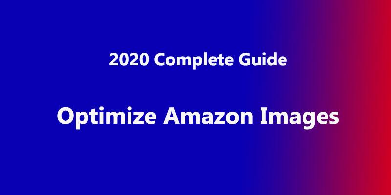 8 Pro Tips to Optimize Amazon Images