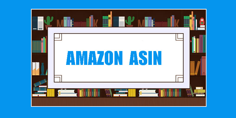 Amazon asin lookup: What is Amazon ASIN? How do I get it? How to look it up?