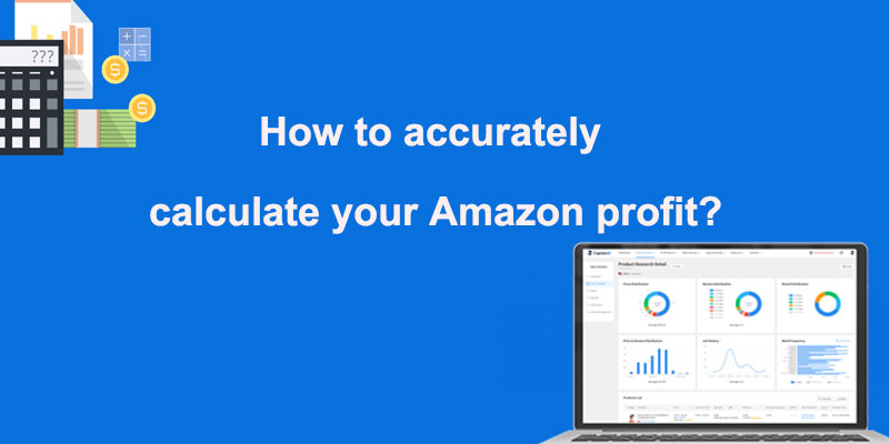 How to accurately calculate your Amazon profit?