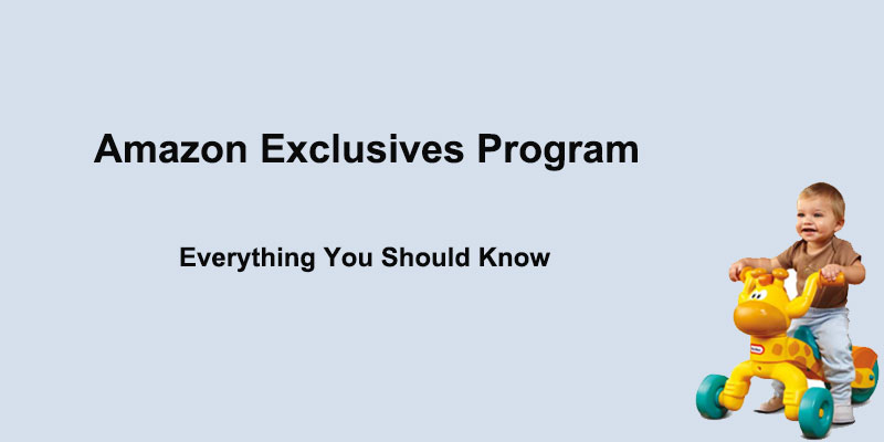 Amazon Exclusives Program: Everything You  Should Know