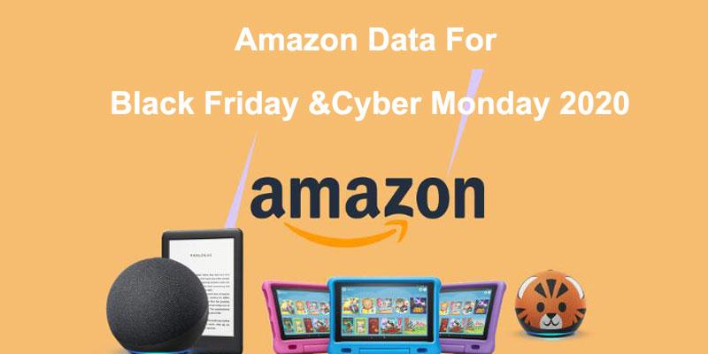 Amazon Data For Black Friday &Cyber Monday 2020