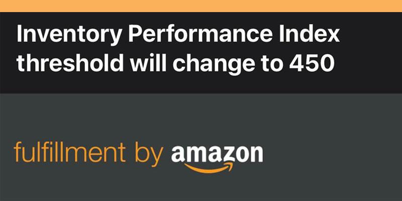 Amazon Inventory Index Threshold will change to 450