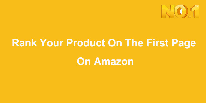 How To Rank Your Product On The First Page On Amazon?