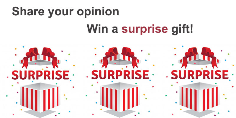 Share your opinion, win a surprise gift!