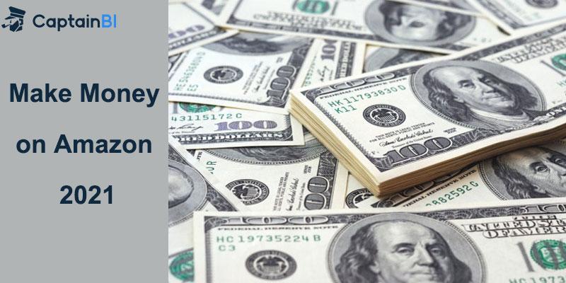 17 Ways to Make Money on Amazon in 2021