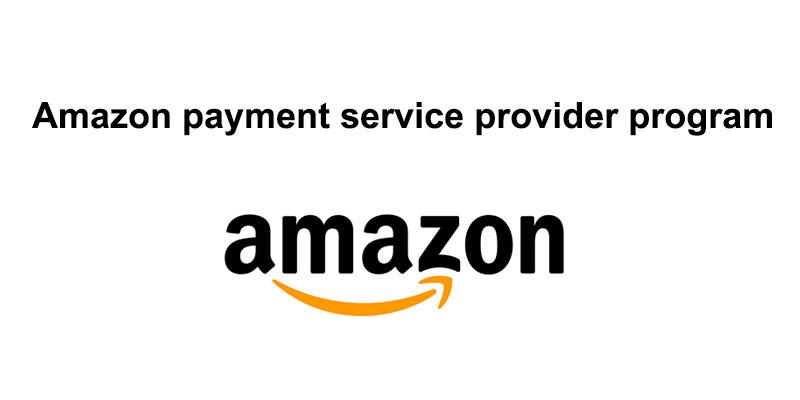 New Amazon payment service provider program