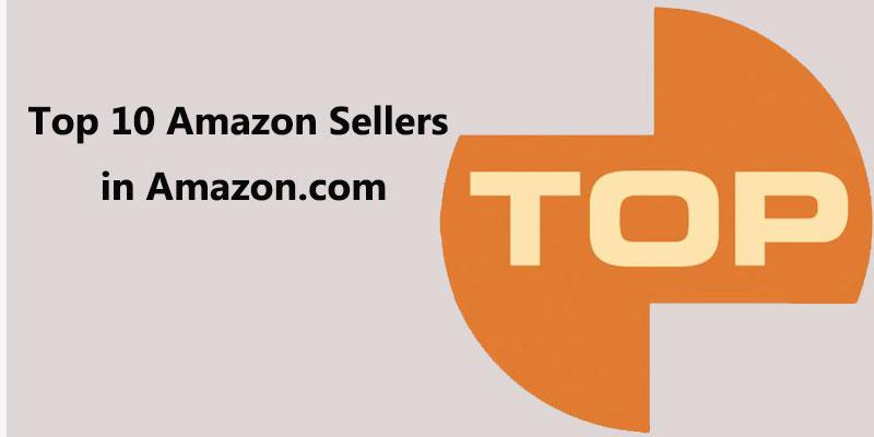Top 10 Amazon Sellers in Amazon.com