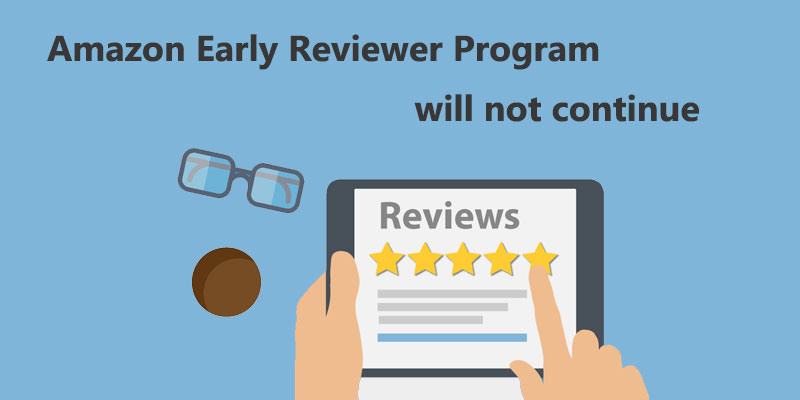 Amazon's early reviewer program will not continue